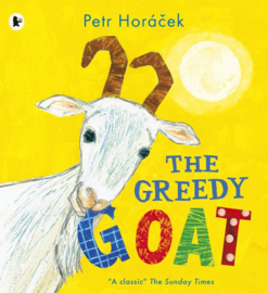 The Greedy Goat (Petr Horacek)