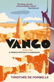 Vango Book Two: A Prince Without A Kingdom (Timothee de Fombelle)