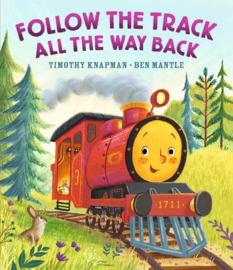 Follow The Track All The Way Back (Timothy Knapman, Ben Mantle)