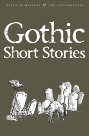 Gothic Short Stories (Blair, D. (Ed.))