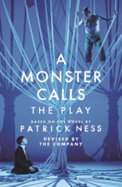 A Monster Calls: The Play (Adam Peck and Sally Cookson)