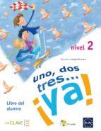 Uno, dos, tres… ¡ya! 2 - Libro del alumno 2 + audio