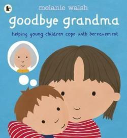 Goodbye Grandma (Melanie Walsh)