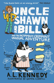 Uncle Shawn And Bill And The Pajimminy-crimminy Unusual Adventure (A. L. Kennedy, Gemma Correll)