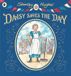 Daisy Saves The Day (Shirley Hughes)