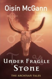 Under Fragile Stone (Oisín McGann)