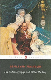 The Autobiography And Other Writings (Benjamin Franklin)