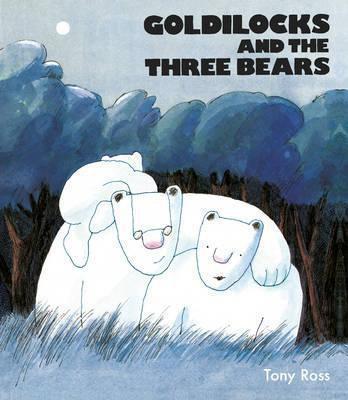 Goldilocks And The Three Bears (Tony Ross) Hardback
