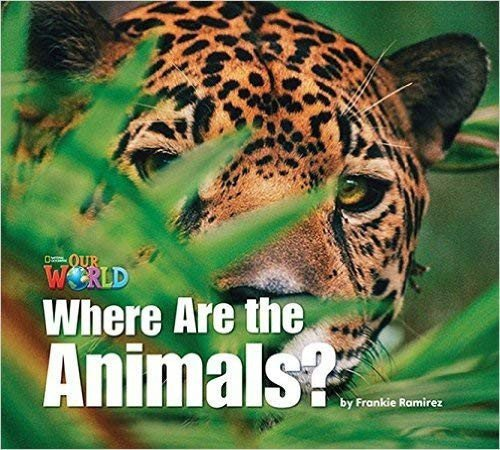 Our World 1 Where Are The Animals? Reader