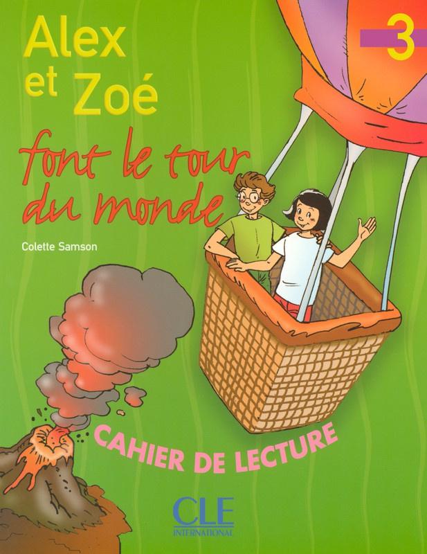 Alex et Zoé font le tour du monde - Niveau 3 - Cahier de lecture
