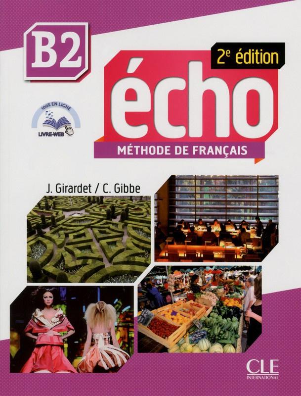 Écho - Niveau B2 - Livre de lélève + livre web - 2e édition