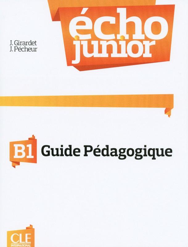 Echo Junior - Niveau B1 - Guide pédagogique