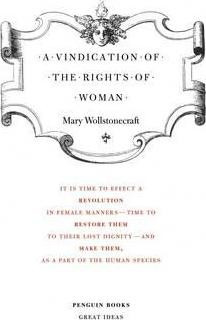 A Vindication Of The Rights Of Woman (Mary Wollstonecraft)