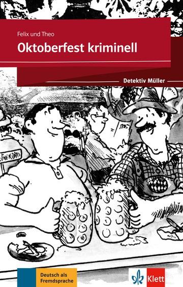 Oktoberfest kriminell Lektüre met Klett-Augmented-App (gekürzte Hörfassung)