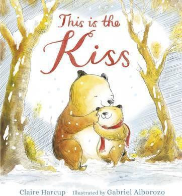 This Is The Kiss (Claire Harcup, Gabriel Alborozo)