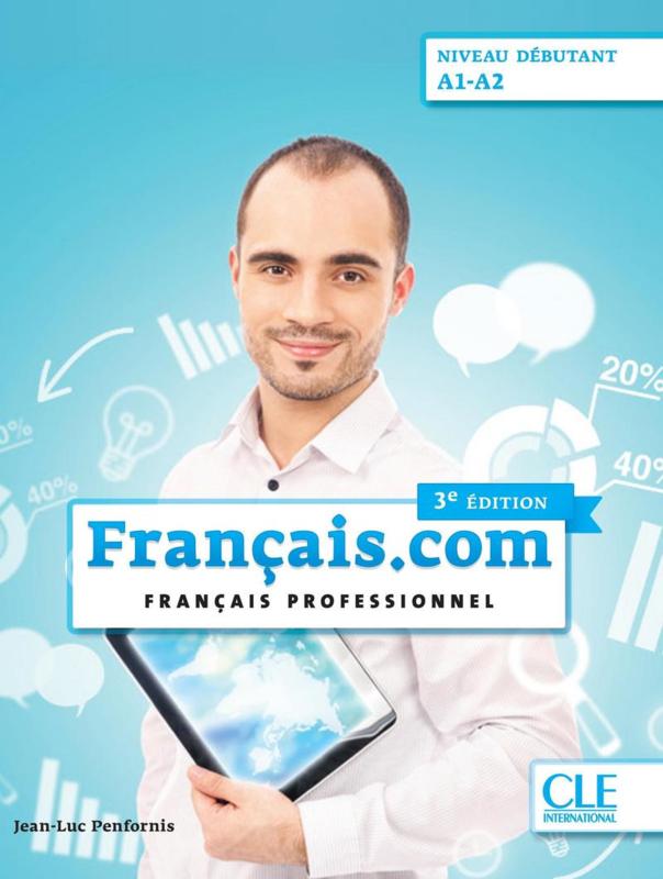 Français.com - Niveau débutant (A1-A2) - Livre de l'élève - 3ème édition
