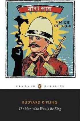 The Man Who Would Be King: Selected Stories Of Rudyard Kipling (Rudyard Kipling)