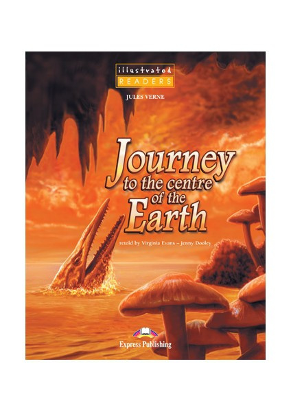 Journey To The Centre Of The Earth Illustrated Reader