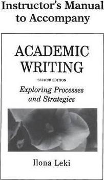 Academic Writing Instructor's Manual : Exploring Processes and Strategies