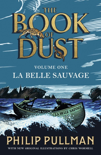 La Belle Sauvage: The Book Of Dust Volume One (Philip Pullman)