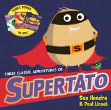 Three Classic Adventures of Supertato : Featuring: Veggies Assemble; Run, Veggies, Run!; Evil Pea Rules