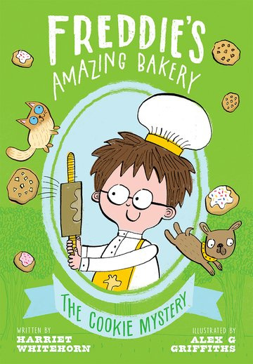 Freddie's Amazing Bakery: The Cookie Mystery (Harriet Whitehorn, Alex G Griffiths)