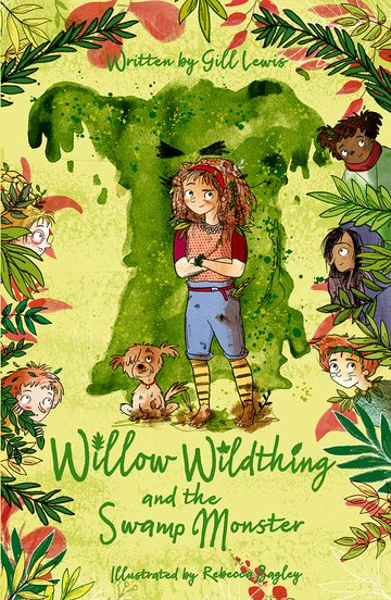 Willow Wildthing and the Swamp Monster (Gill Lewis, Rebecca Bagley)