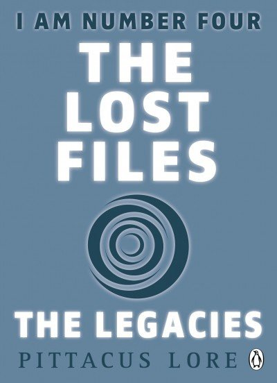 I Am Number Four: The Lost Files: The Legacies (Pittacus Lore)