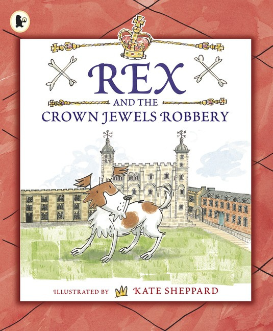 Rex And The Crown Jewels Robbery (Kate Sheppard)