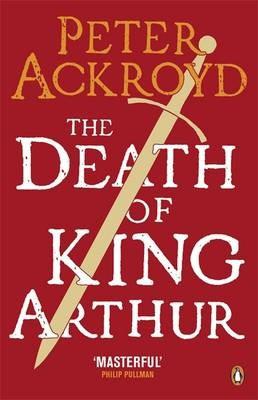 The Death Of King Arthur (Peter Ackroyd)