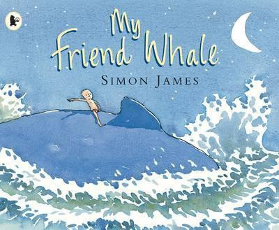 My Friend Whale (Simon James)