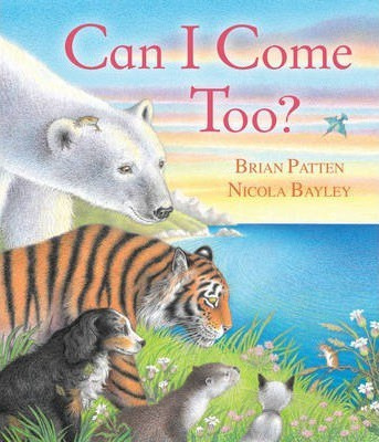 Can I Come Too? (Brian Patten & Nicola Bayley) Paperback / softback