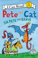 Pete the Cat: Sir Pete the Brave ( My First I Can Read )