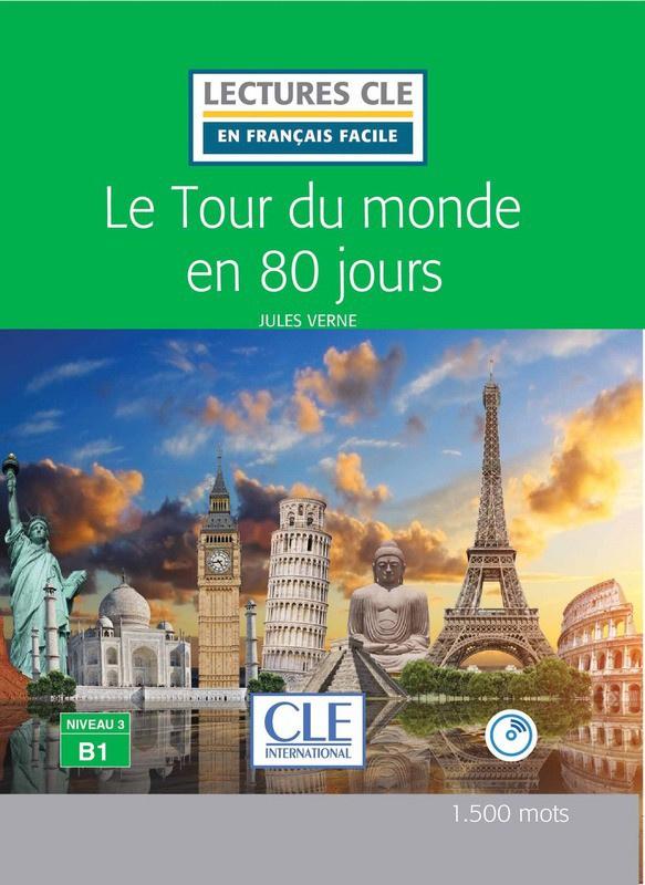 Le tour du Monde en 80 jours - Niveau 3/B1 - Lectures CLE en Français facile - Livre - 2ème édition
