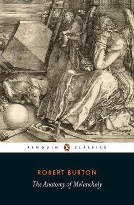 The Anatomy Of Melancholy (Robert Burton)