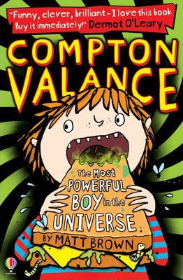 Compton Valance : The Most Powerful Boy in the Universe