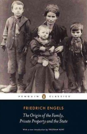 The Origin Of The Family, Private Property And The State (Friedrich Engels)