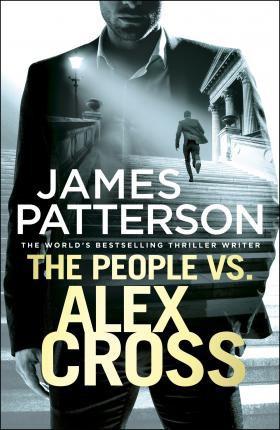 The People Vs. Alex Cross (alex Cross #25)