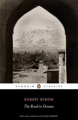 The Road To Oxiana (Robert Byron)