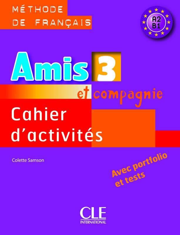 Amis et compagnie - Niveau 3 - Cahier dactivités