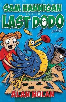 Sam Hannigan and the Last Dodo (Alan Nolan)