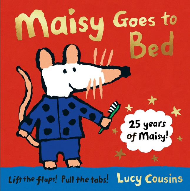 Maisy Goes To Bed 25th Anniversary Reissue (Lucy Cousins)