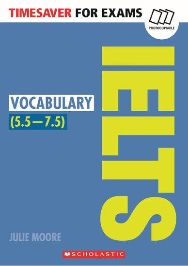 Timesaver for Exams: IELTS Vocabulary (5.5 - 7.5)