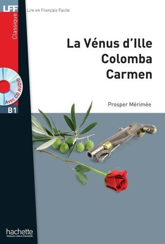 La Vénus d'Ille ; Colomba ; Carmen