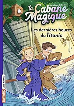 La Cabane Magique Tome 16 - Les dernières heures du Titanic