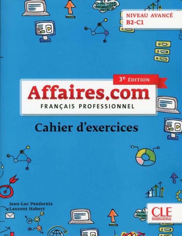 Affaires.com - Niveau avancé B2-C1 - Cahier dactivités - 3ème édition