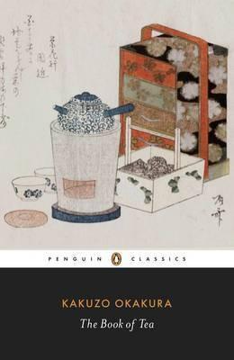The Book Of Tea (Kakuzo Okakura)
