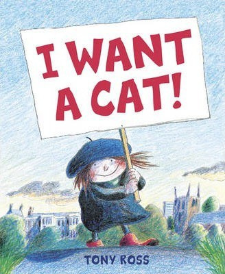 I Want a Cat! (Tony Ross) Paperback / softback
