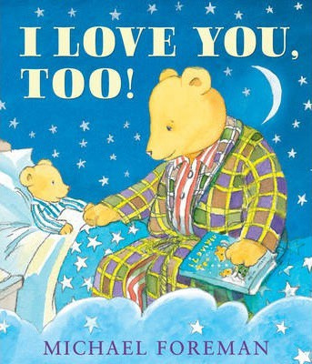 I Love You, Too! (Michael Foreman) Paperback / softback