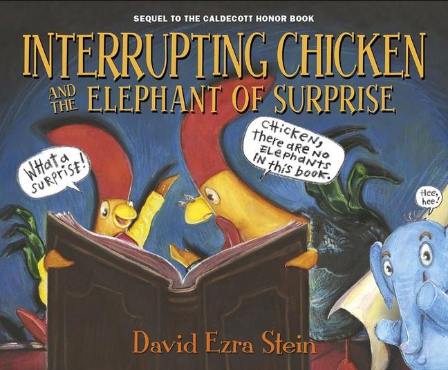 Interrupting Chicken And The Elephant Of Surprise (David Ezra Stein)